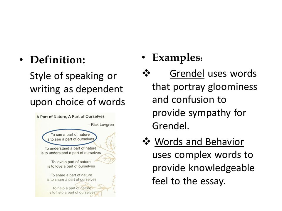 Examples: Grendel uses words that portray gloominess and confusion to provide sympathy for Grendel.