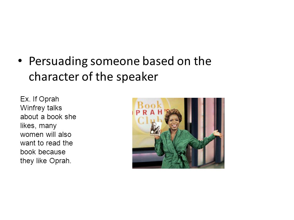 Persuading someone based on the character of the speaker