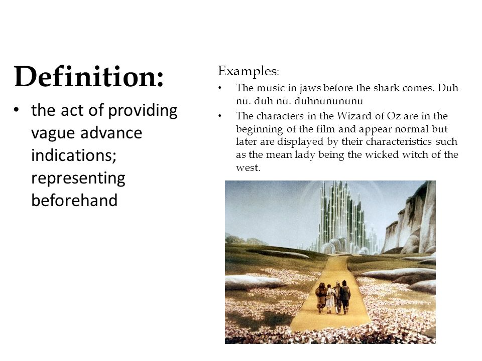 Definition: the act of providing vague advance indications; representing beforehand. Examples: