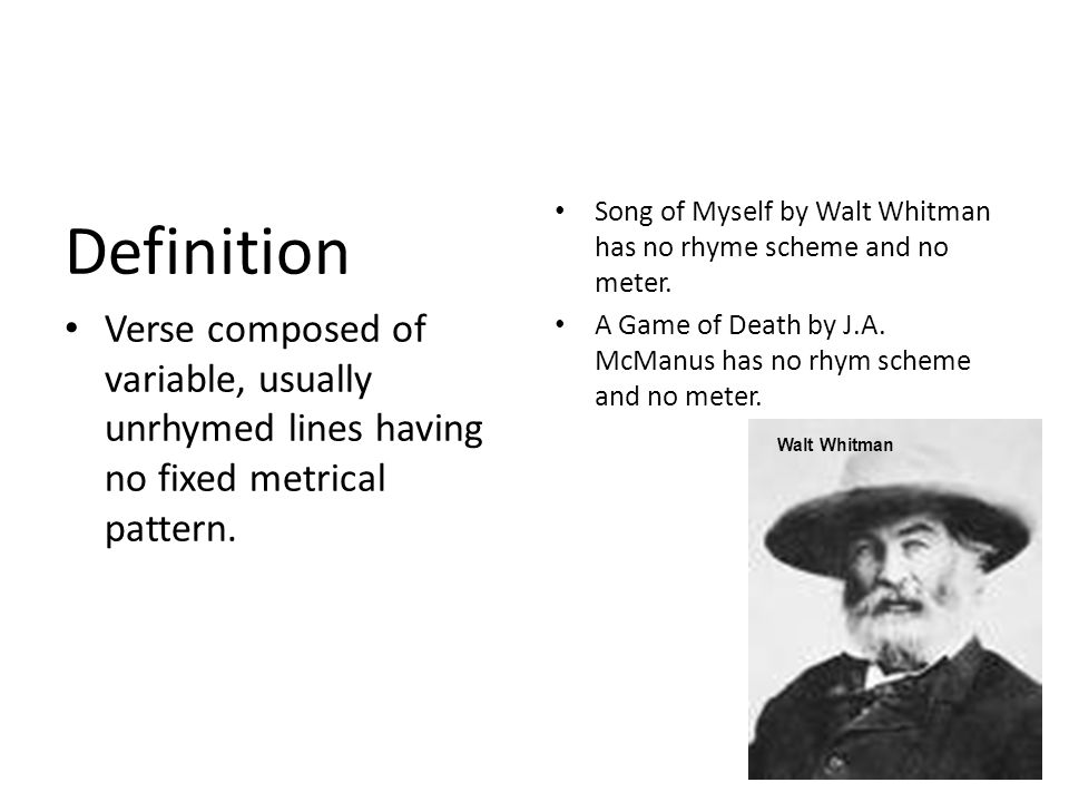 Song of Myself by Walt Whitman has no rhyme scheme and no meter.
