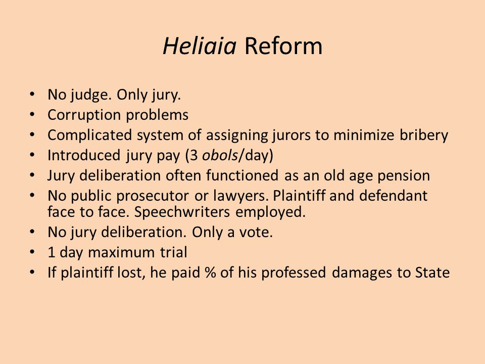 Heliaia Reform No judge. Only jury. Corruption problems