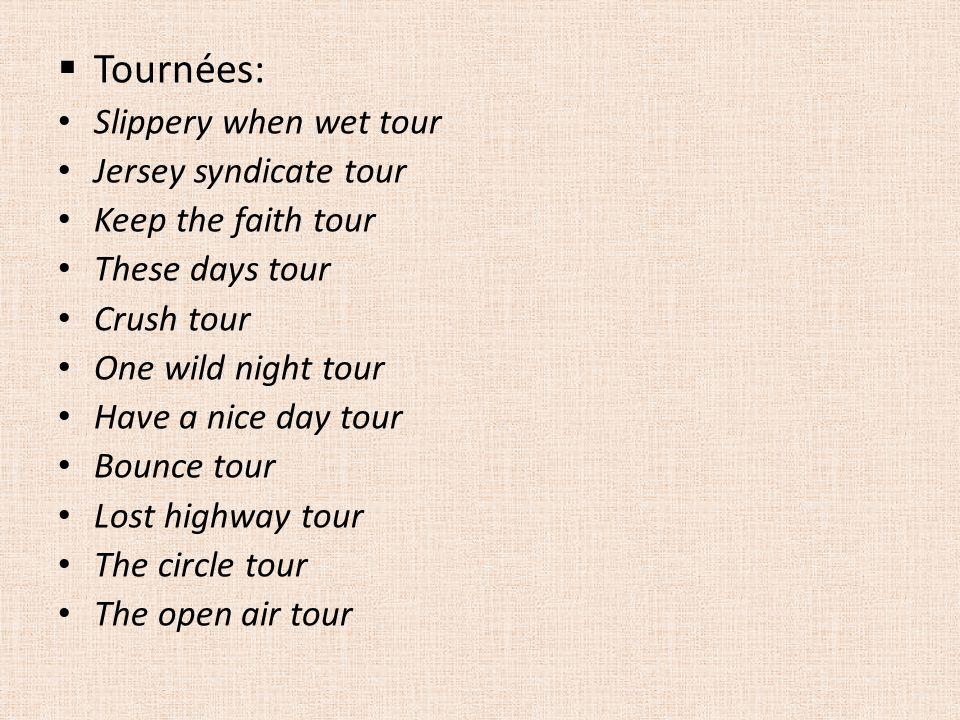 Tournées: Slippery when wet tour Jersey syndicate tour