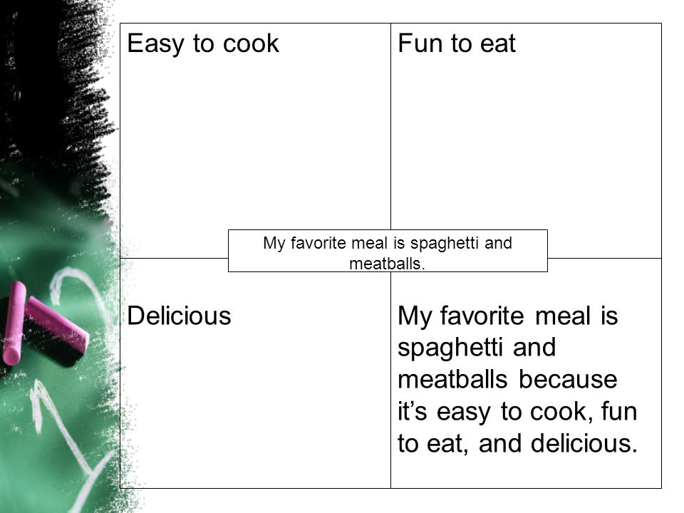 My favorite meal is spaghetti and meatballs.