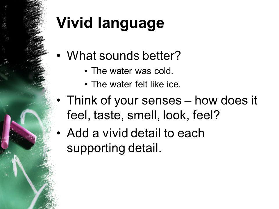 Vivid language What sounds better
