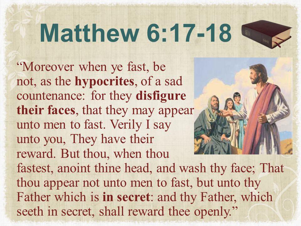 Matthew 6:17-18