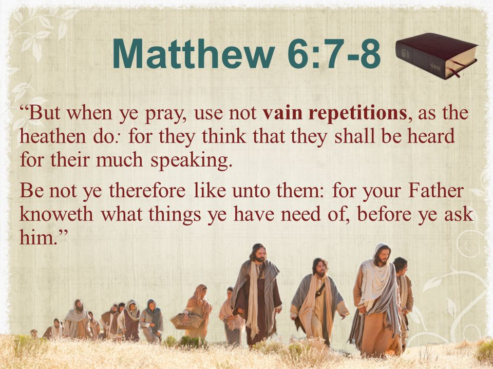 Matthew 6:7-8
