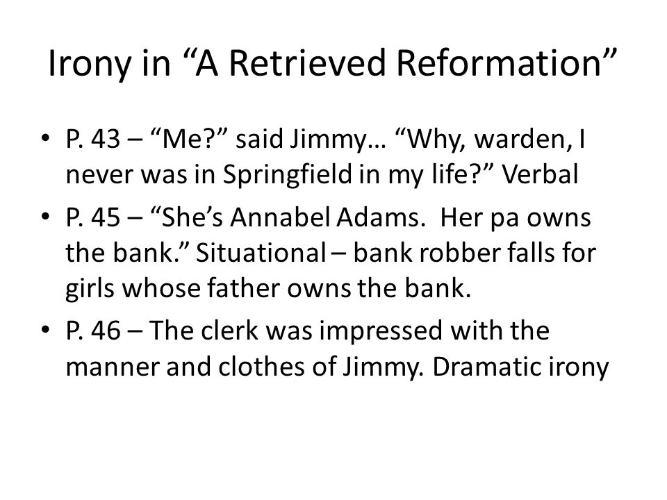 Irony in A Retrieved Reformation