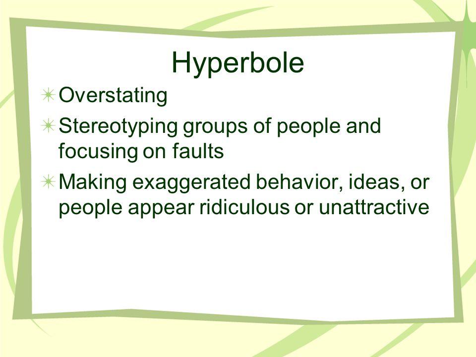Hyperbole Overstating