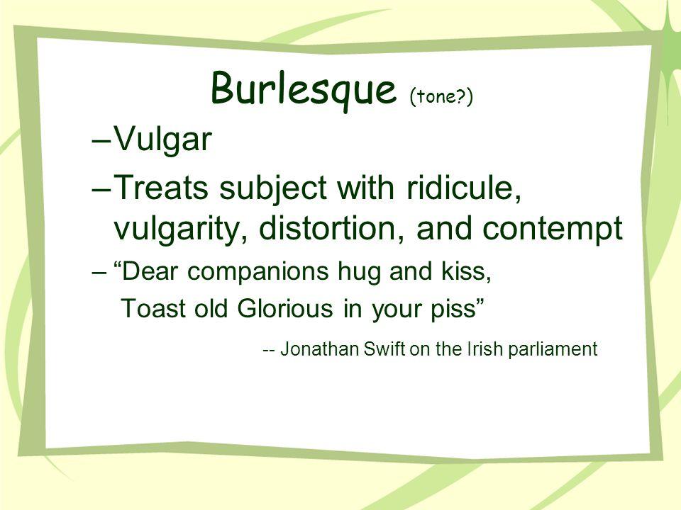 Burlesque (tone ) Vulgar