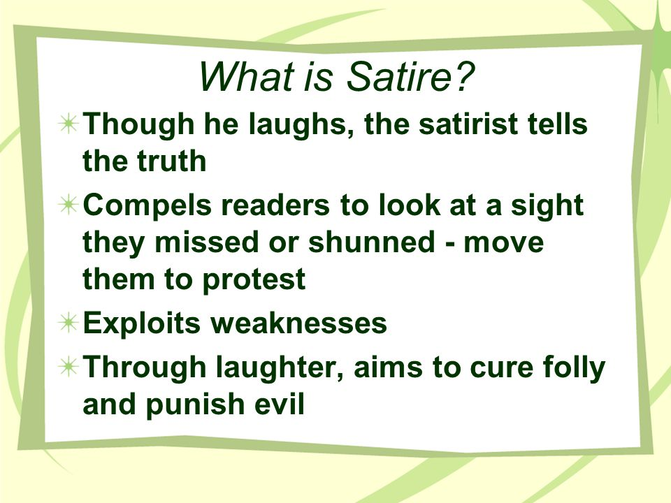 What is Satire Though he laughs, the satirist tells the truth