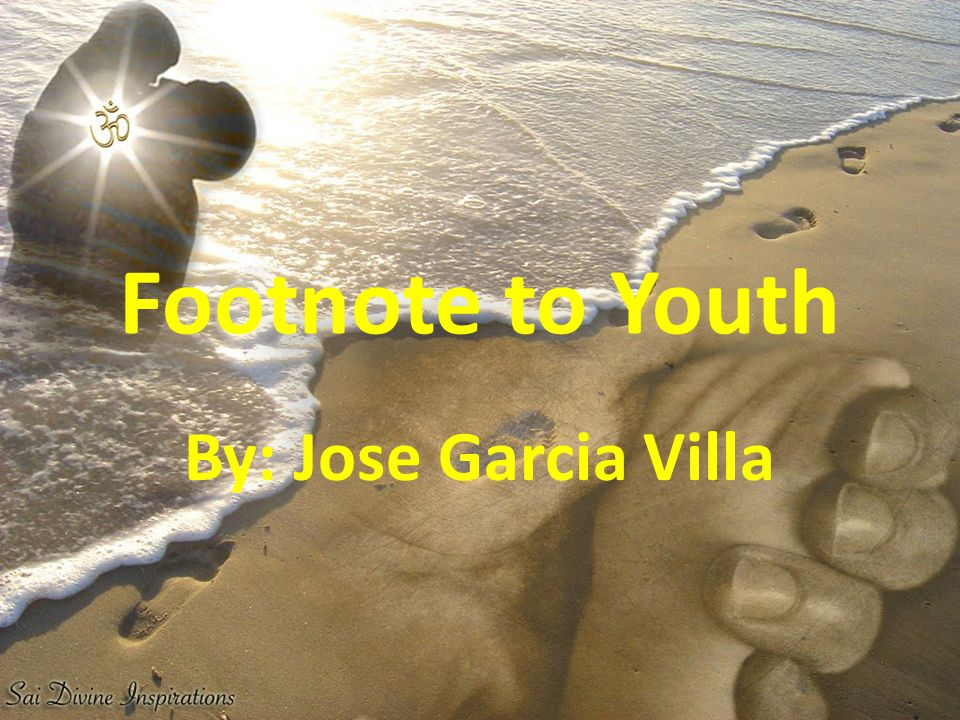 Footnote to Youth By: Jose Garcia Villa