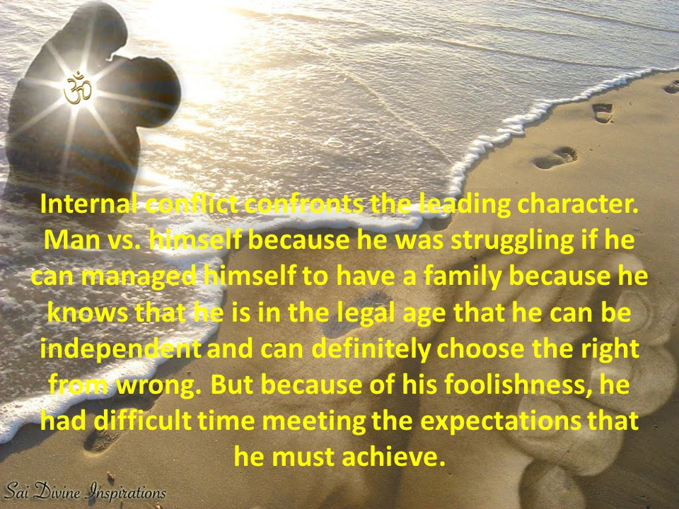 Internal conflict confronts the leading character. Man vs