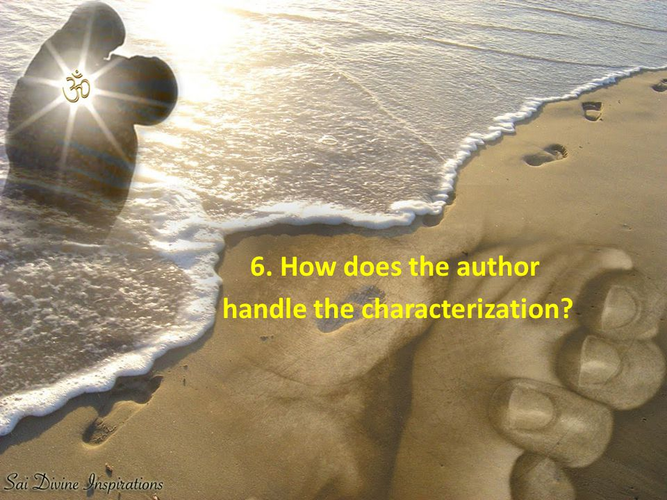6. How does the author handle the characterization