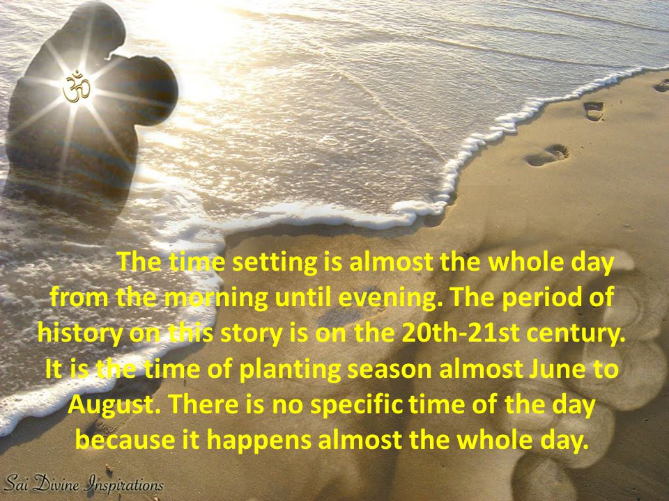 The time setting is almost the whole day from the morning until evening.