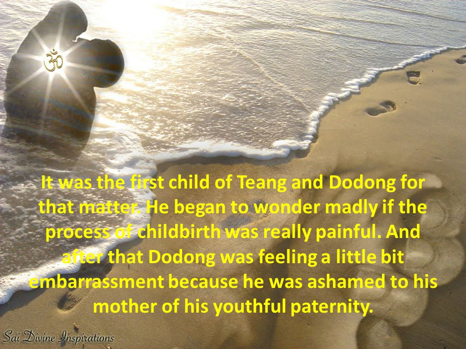 It was the first child of Teang and Dodong for that matter