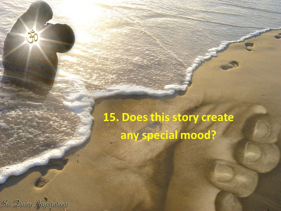 15. Does this story create any special mood