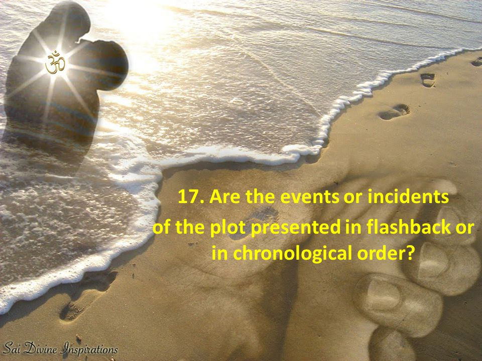 17. Are the events or incidents