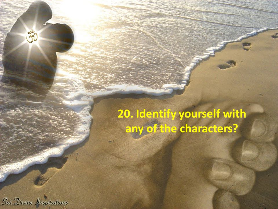 20. Identify yourself with any of the characters