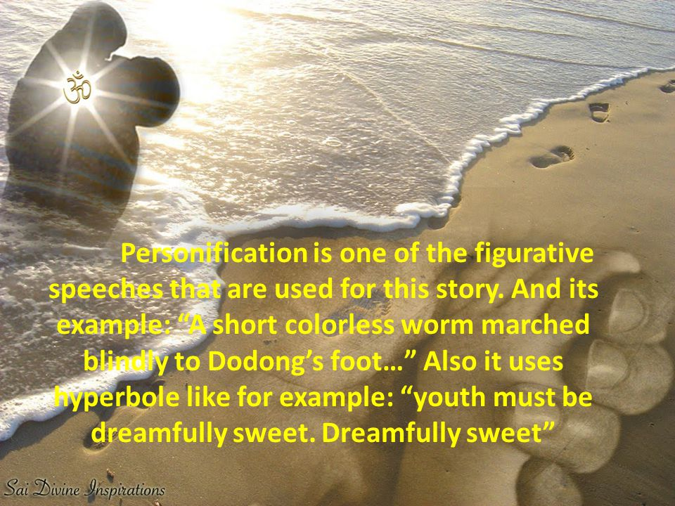 Personification is one of the figurative speeches that are used for this story.