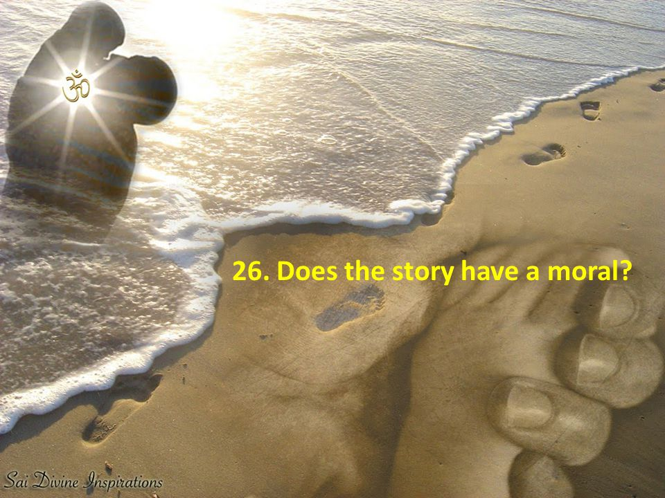26. Does the story have a moral