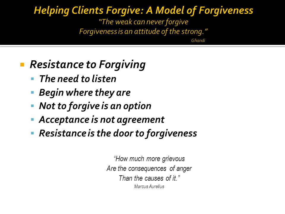 Resistance to Forgiving
