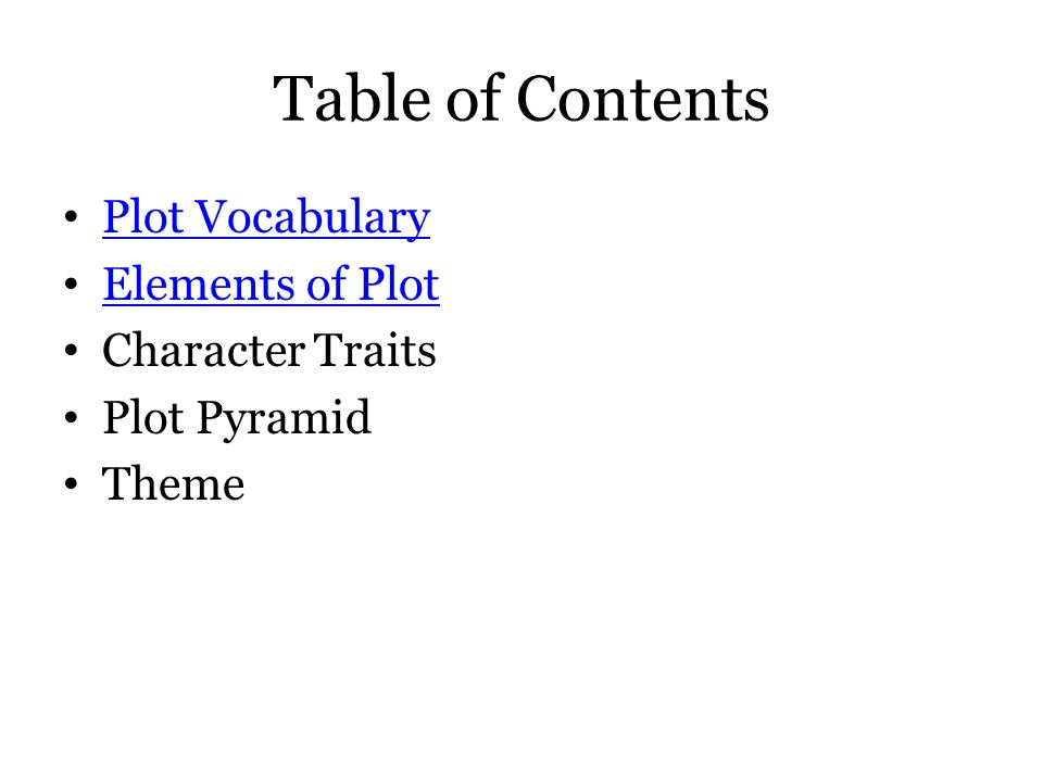 Table of Contents Plot Vocabulary Elements of Plot Character Traits