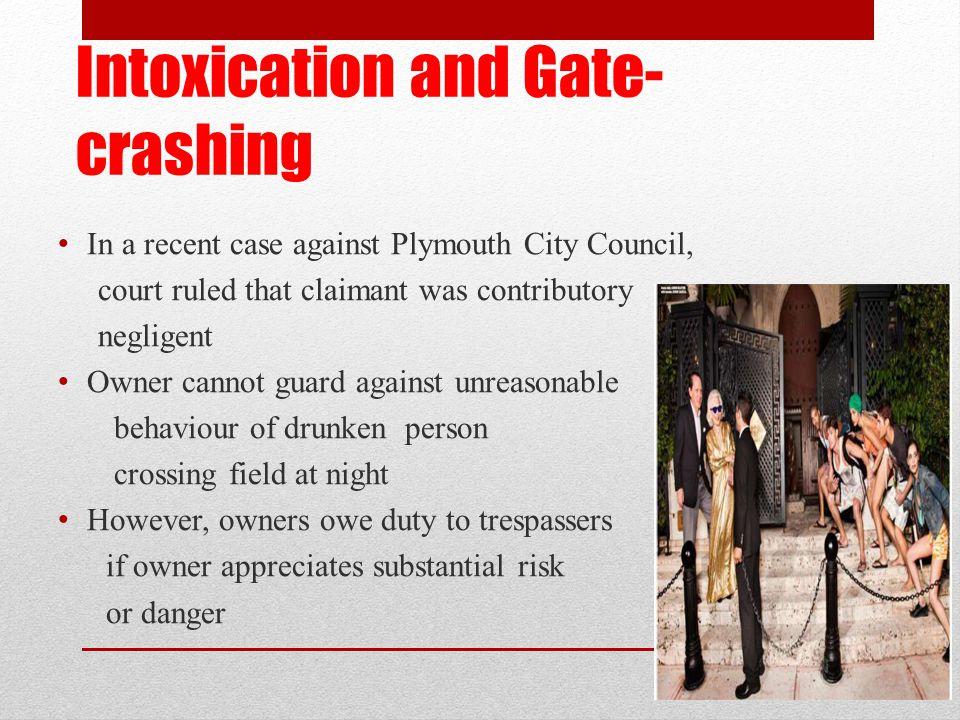 Intoxication and Gate-crashing