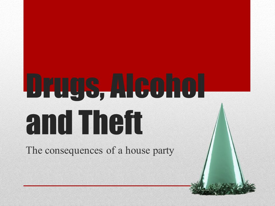 Drugs, Alcohol and Theft