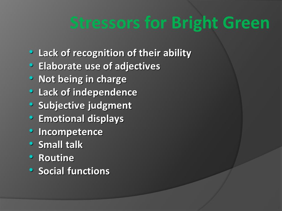 Stressors for Bright Green