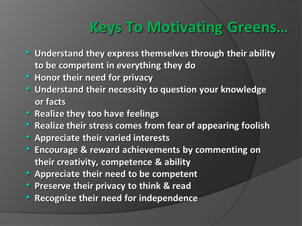 Keys To Motivating Greens…