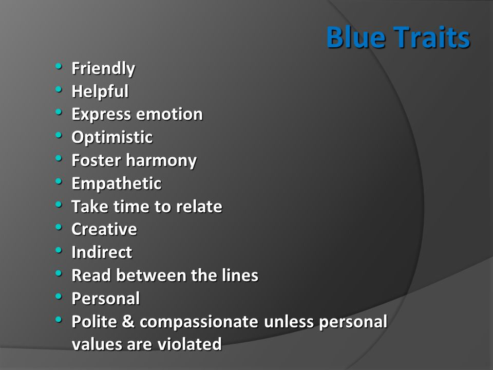 Blue Traits Friendly Helpful Express emotion Optimistic Foster harmony