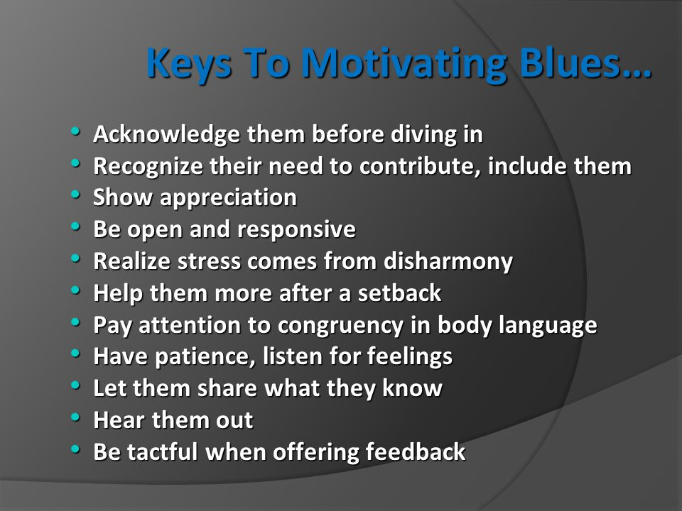 Keys To Motivating Blues…