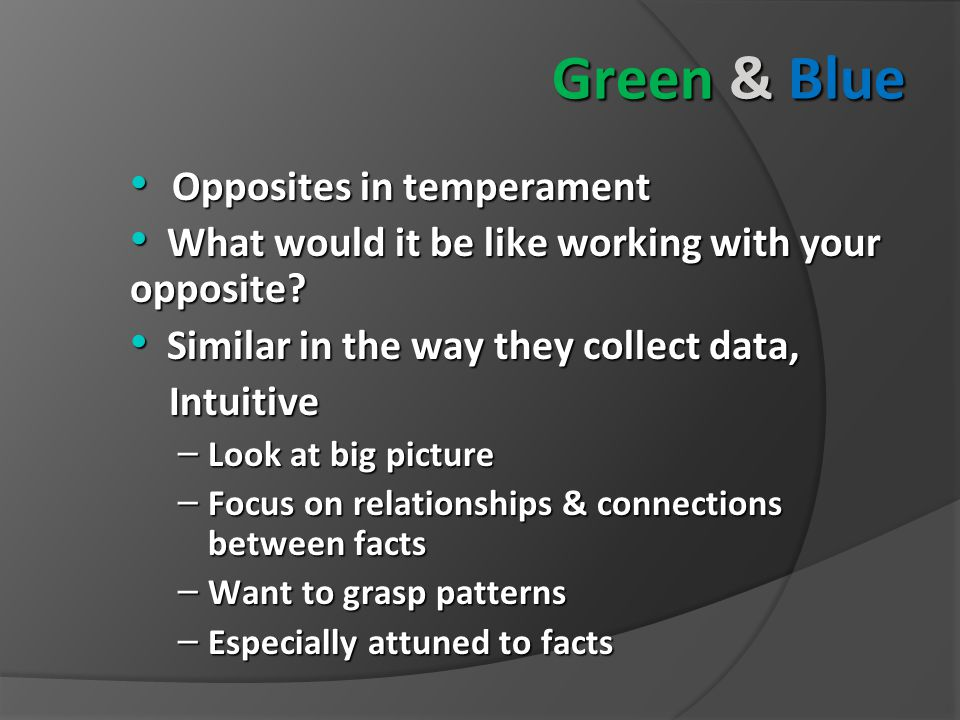 Green & Blue Opposites in temperament