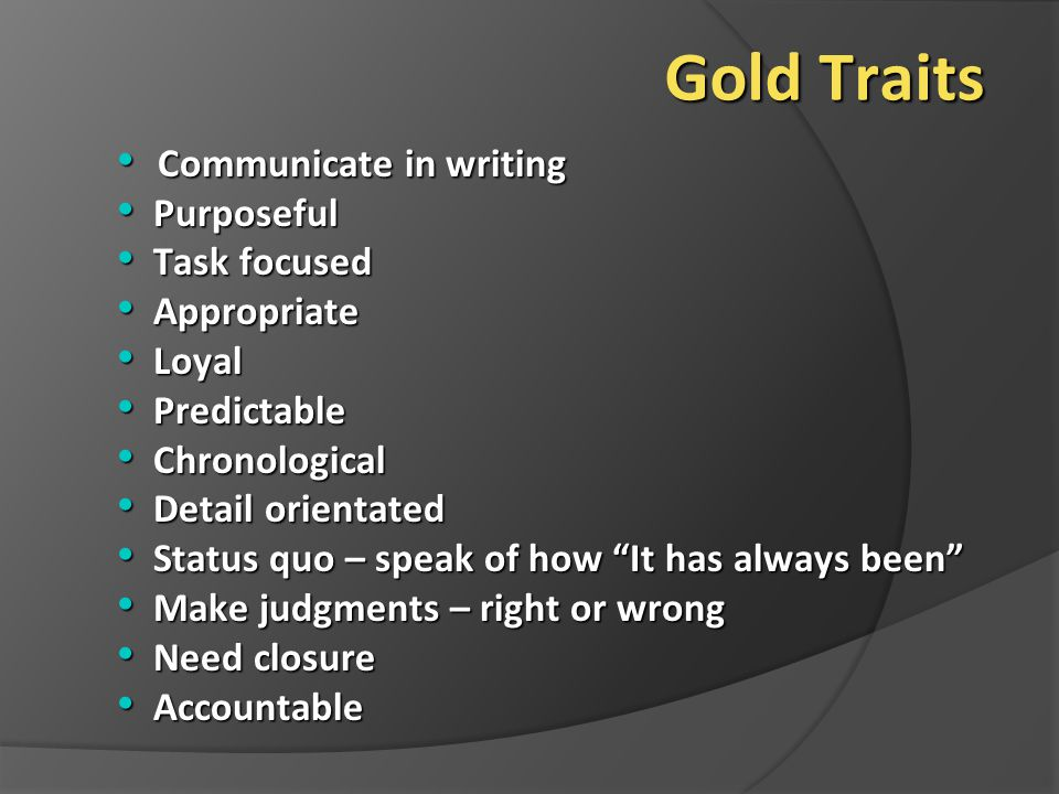 Gold Traits Communicate in writing Purposeful Task focused Appropriate