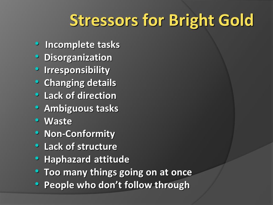 Stressors for Bright Gold