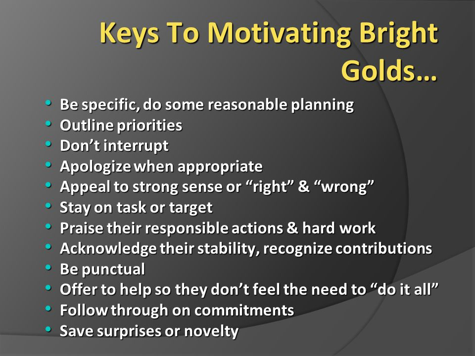 Keys To Motivating Bright Golds…