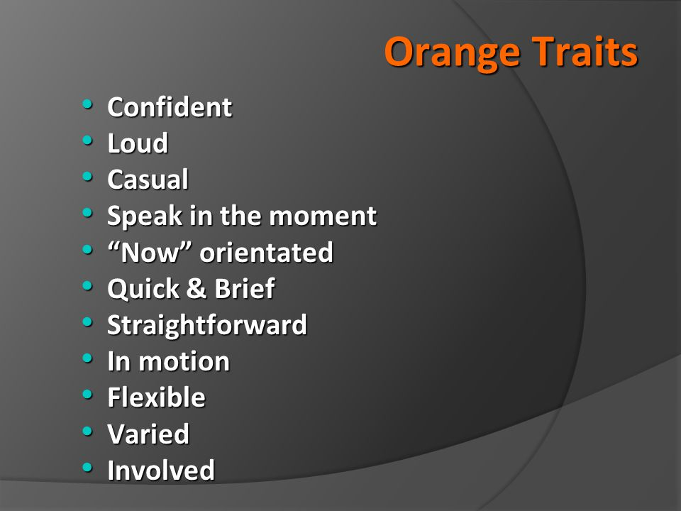 Orange Traits Confident Loud Casual Speak in the moment