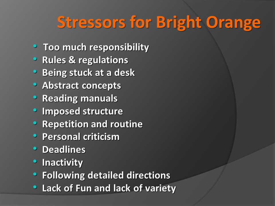 Stressors for Bright Orange
