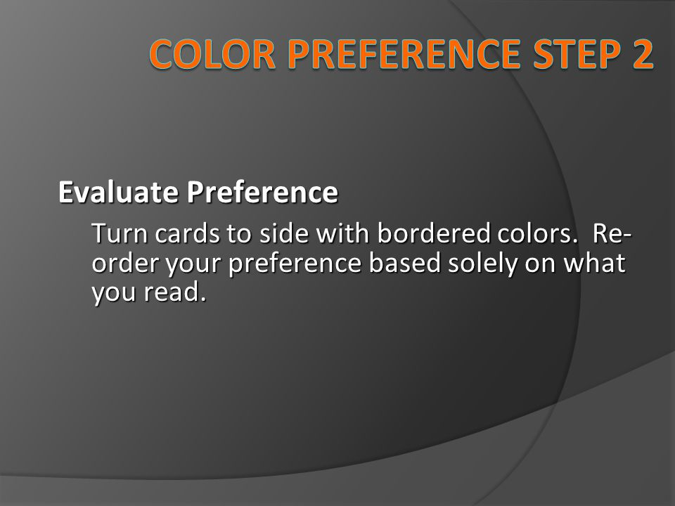 Color preference Step 2 Evaluate Preference