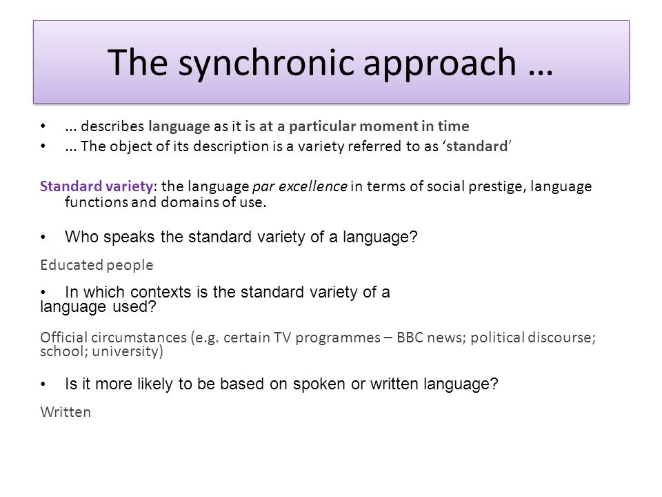 The synchronic approach …