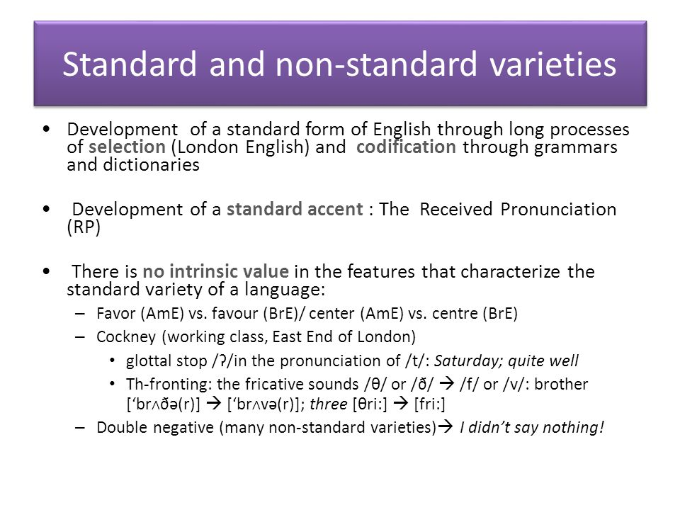 Standard and non-standard varieties