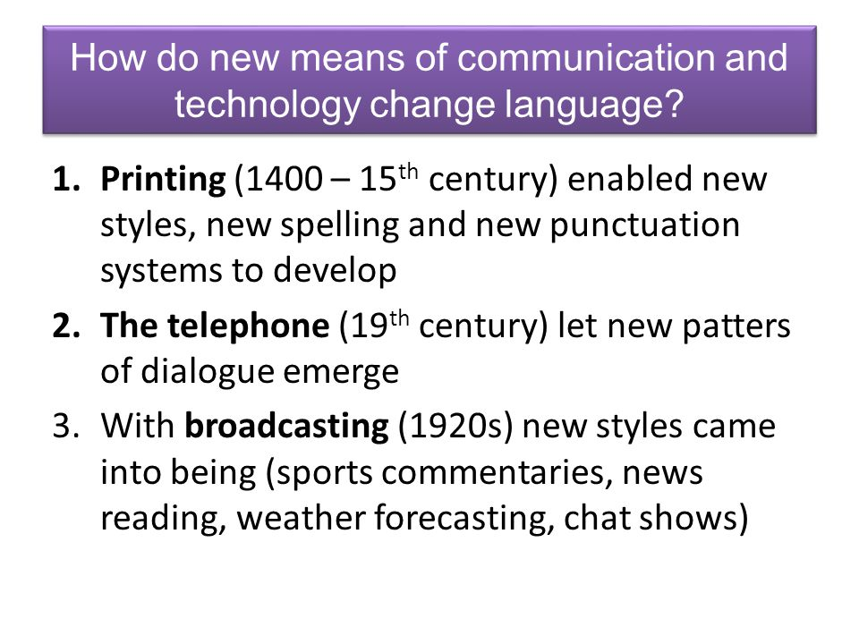How do new means of communication and technology change language