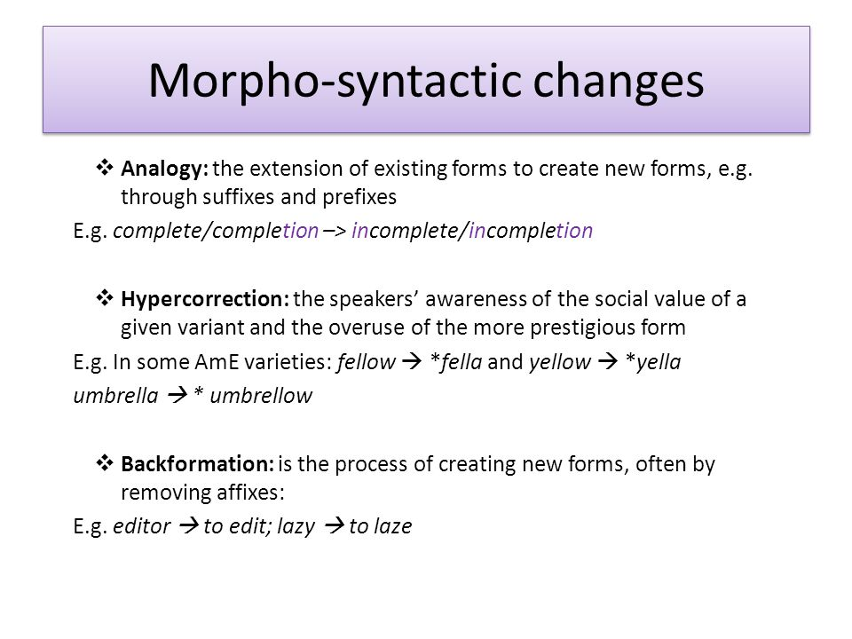 Morpho-syntactic changes