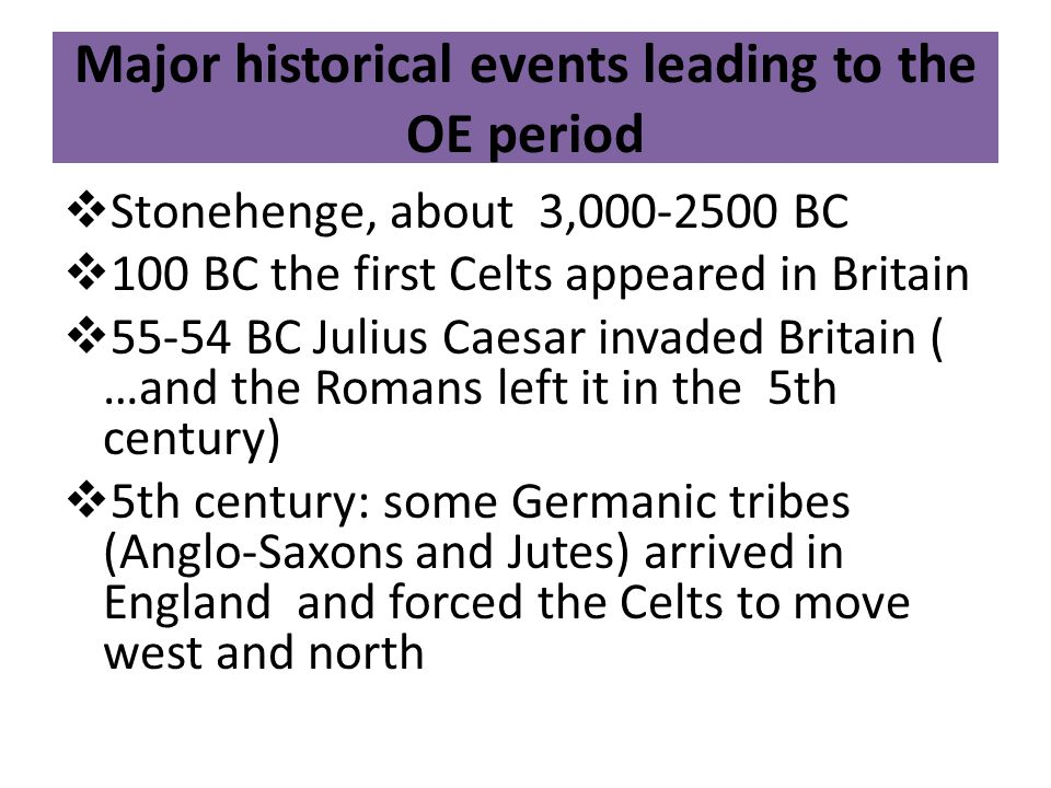Major historical events leading to the OE period