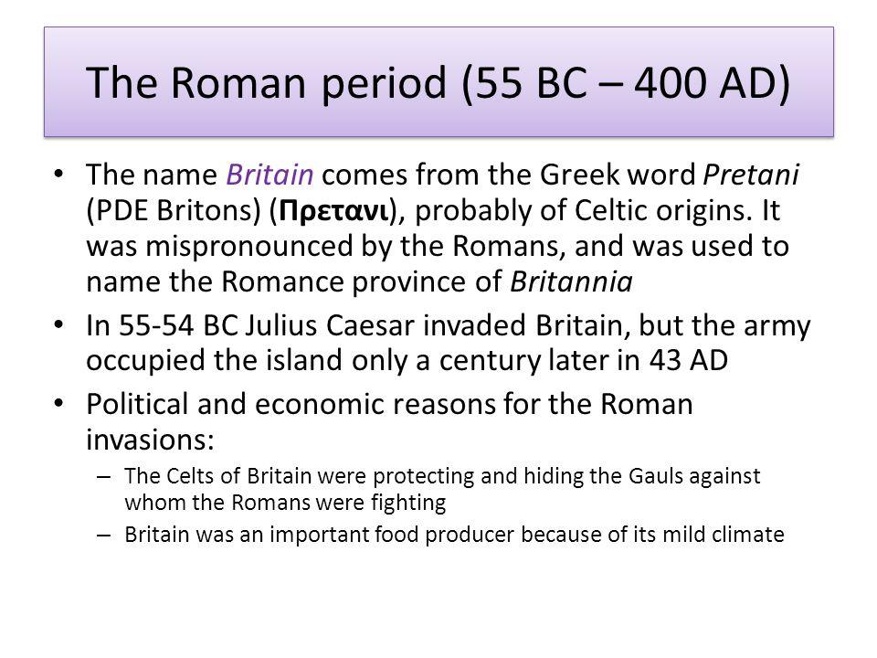 The Roman period (55 BC – 400 AD)