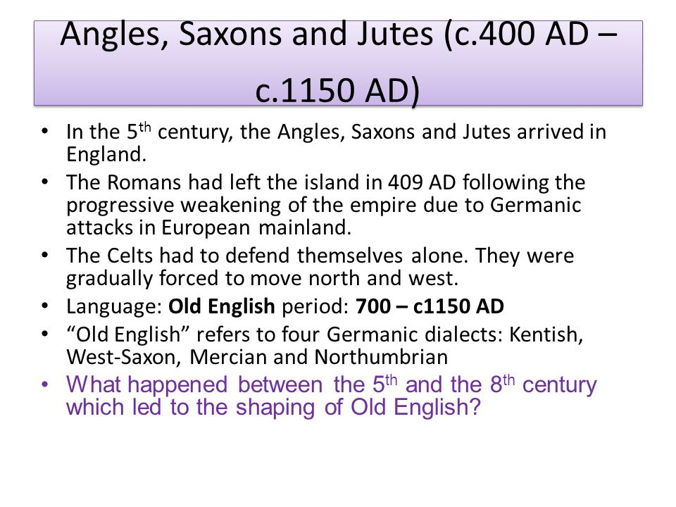 Angles, Saxons and Jutes (c.400 AD – c.1150 AD)