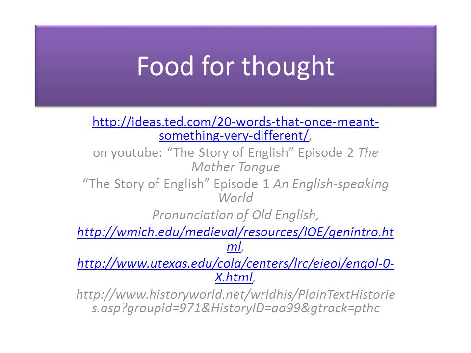 Food for thought http://ideas.ted.com/20-words-that-once-meant-something-very-different/,