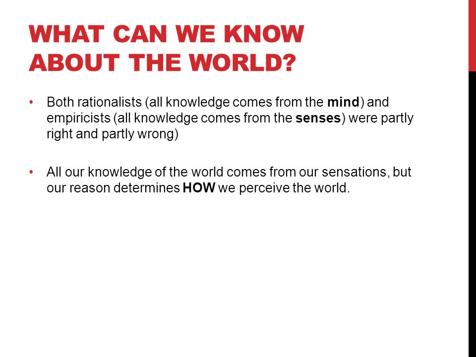 What can we know about the world