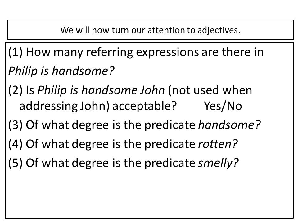 We will now turn our attention to adjectives.
