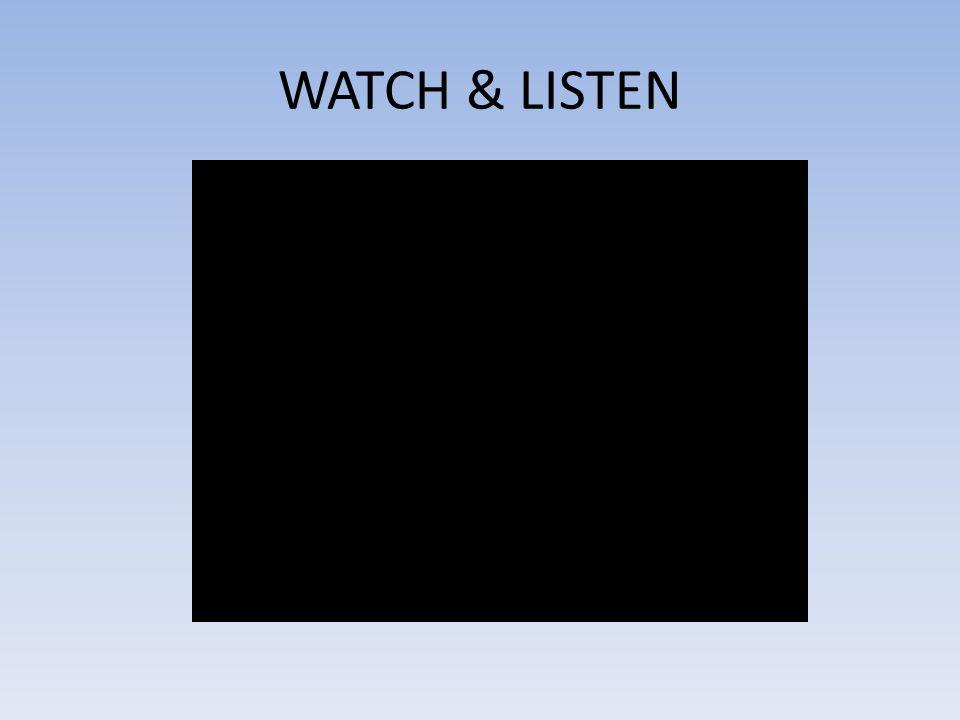 WATCH & LISTEN